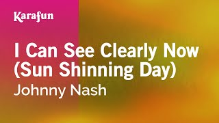 Karaoke I Can See Clearly Now (Sun Shinning Day) - Johnny Nash *