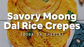 Savory Moong Dal Rice Crepes (Dosa Or Cheela) | Minimalist Baker Recipes