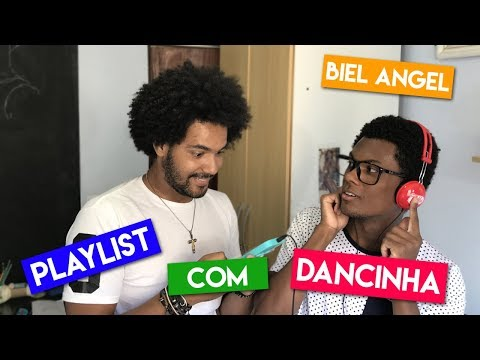 PLAYLIST COM DANCINHA FEAT. BIEL ANGEL