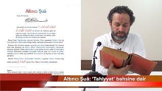 Risale Okuma Kılavuzu[Ders 66] Altıncı Şuâ: 'Tahiyyat' bahsine dair
