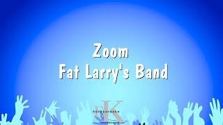 Zoom - Fat Larry's Band (Karaoke Version)