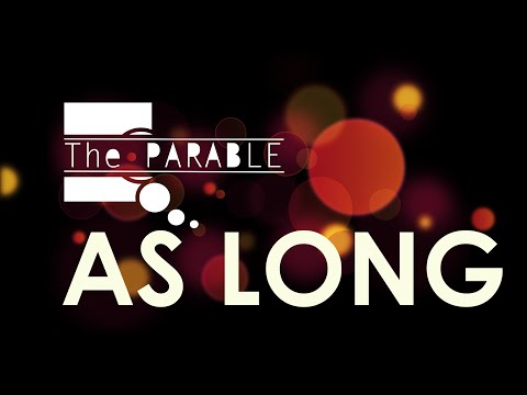 The Parable - The Parable - As Long
