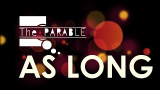 Video The Parable - As Long