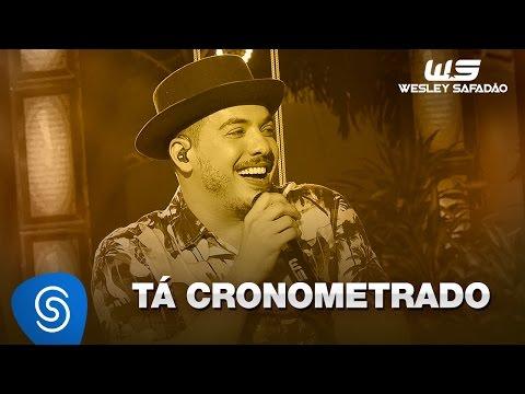 Tá Cronometrado (Letra) - Wesley Safadão