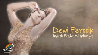 Download Video Dangdut - Dewi Perssik - Indah Pada Waktunya (Official Lyric Video) | Soundtrack Centini Manis MP3 3GP MP4