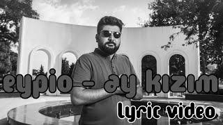 Eypio - Ay Kızım ( Lyric Video | Şarkı Sözleri ) HD #AyKızım