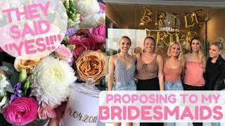 PROPOSING TO MY BRIDESMAIDS II Personal Vlog