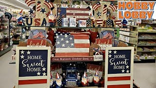 Hobby Lobby * Come with me 2020 Fourth of July Decor