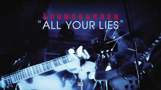 Soundgarden - All Your Lies