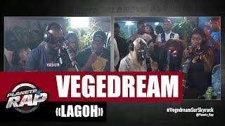 "Vegedream ""Lagoh"" #PlanèteRap"