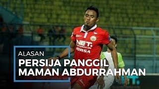 Alasan Persija Jakarta Panggil Maman Abdurrahman untuk Hadapi Liga 1 2020