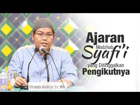 Kajian Islam: Ajaran Madzhab Syafii yang Ditinggalkan Pengikutnya