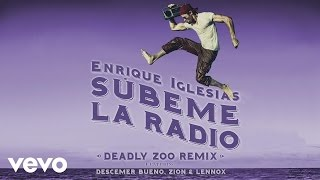 SUBEME LA RADIO (Deadly Zoo Remix)