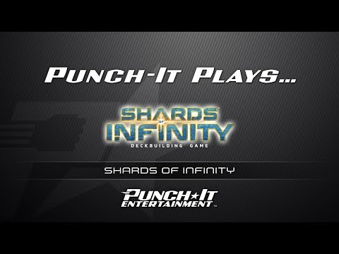 Punch-It Plays... Shards of Infinity