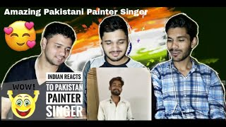 Indian Reacts To :- Pakistani Painter Singer | He Deserves To Go Viral | M Bros