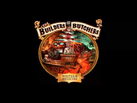Video The Builders and the Butchers - Western Medicine (2013) (Full Album)