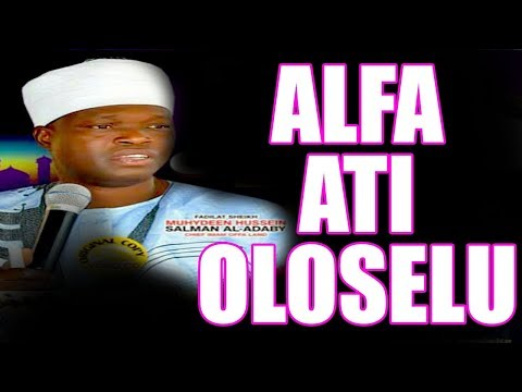 OLOSELU ATI ALFA - Fadilatu Sheikh Muyideen Salman (Cheif Imam Offa Agba)