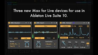 Send, Receive, Follow - Three New Max for Live Devices