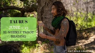 "TAURUS - ""A BLESSING COMES TEN FOLD!"" JUNE 1-15 BI-WEEKLY TAROT READING"