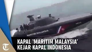 Video Kapal 'Maritim Malaysia' Kejar Kapal Indonesia di Laut Indonesia, Awak Kapal: NKRI Harga Mati!