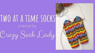 Two at a Time Sock Tutorial by Crazy Sock Lady