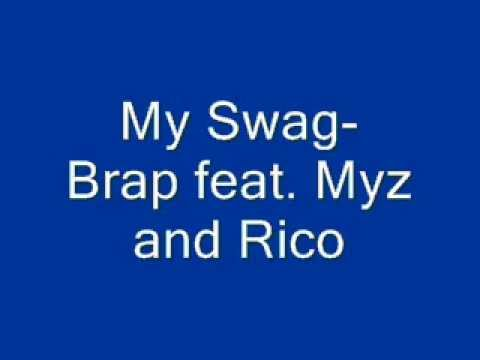 My $wag- Brap feat. Myz and Rico