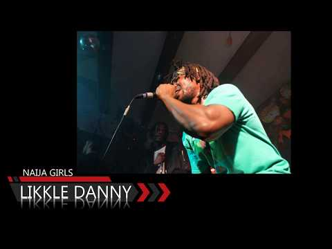 Likkle Danny - Naija Girls Video