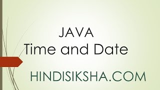 JAVA: TIme and Date in Hindi