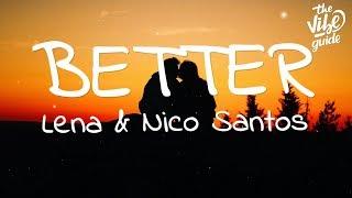 Lena & Nico Santos   Better (Lyrics)
