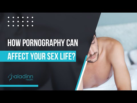 How pornography can affect your sex life?
