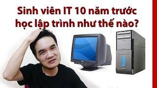 Sinh viên IT ngày xưa như thế nào? Dùng máy tính mạnh không?