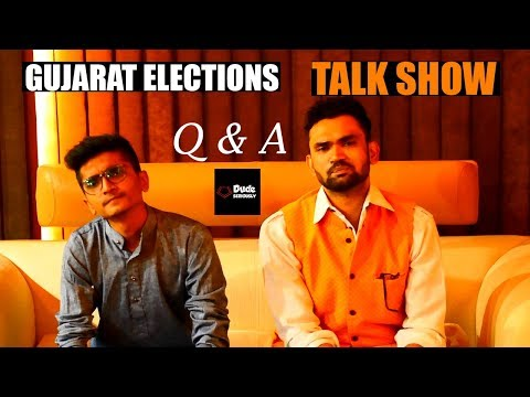 TALK SHOW | GUJARAT ELECTION | DUDE SERIOUSLY