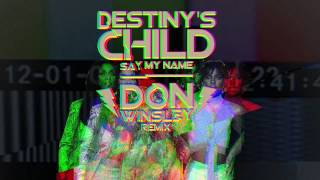 Destiny's Child - Say My Name (Don Winsley Remix)