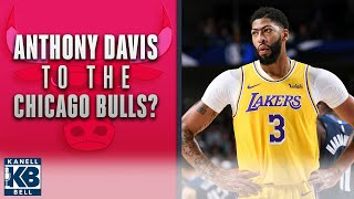 Lakers Anthony Davis Will SIGN WITH CHICAGO BULLS? | Kanell & Bell