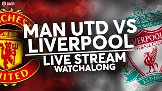 MAN UTD v LIVERPOOL Live Stream Watchalong