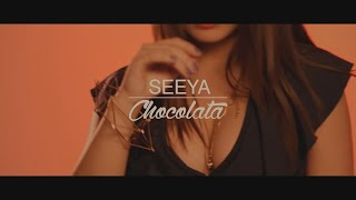 SEYA - Chocolata ( Official Video )