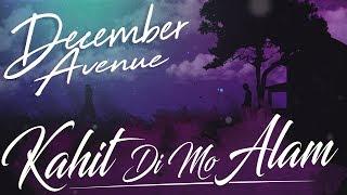 December Avenue - Kahit Di Mo Alam