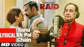 Sanu Ek Pal Chain Lyrical | Raid | Ajay Devgn   - YouTube