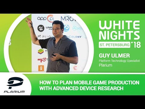 Guy Ulmer (Plarium) - How to Plan Mobile Game Production with Advanced Device Research
