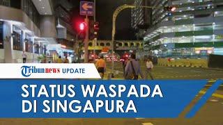 Singapura Naikkan Status Virus Corona Jadi Waspada, Level Jadi Oranye Sedang hingga Tinggi