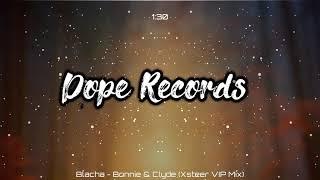 Blacha   Bonnie & Clyde (Xsteer VIP Mix)
