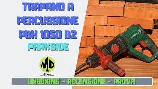 Trapano a percussione Parkside PBH 1050 B2 - Unboxing e prova