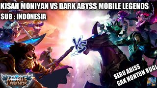 KISAH NYATA MONIYAN VS DARK ABYSS MOBILE LEGENDS