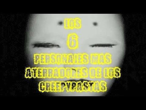 TOP 6: Los 6 Personajes Mas Aterradores De Los CreepyPastas
