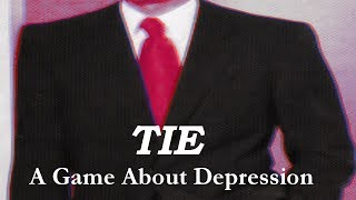TIE   A Game About Depression