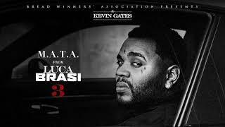 Kevin Gates - M.A.T.A [Official Audio]