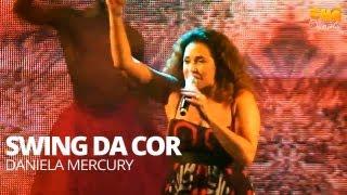 Daniela Mercury - Swing da Cor (Ao Vivo) @ Chá da Alice - Pheeno TV