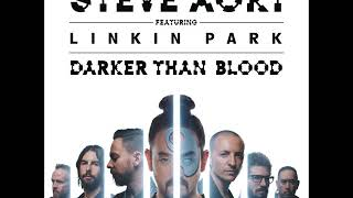 Steve Aoki featuring Linkin Park - Darker Than Blood (Radio Edit)
