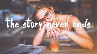 Lauv - The Story Never Ends (Lyric Video)