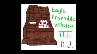 THE EAGLE ENSEMBLE VOL 3 [FULL ALBUM]
